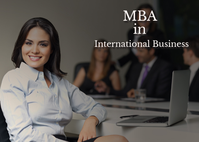 MBA in International Business: Details about Scope & Salary