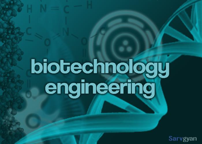 Biotechnology Engineering: Courses, Jobs, Salary, Books