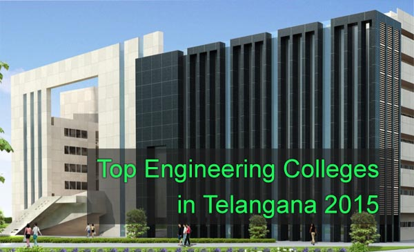 Top Engineering Colleges in Telangana 2015