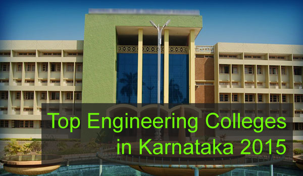 Top Engineering Colleges in Karnataka 2015
