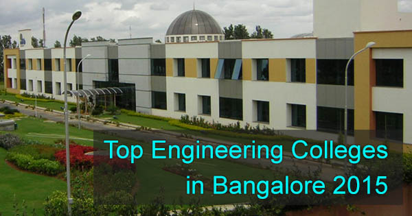 Top Engineering Colleges in Bangalore 2015
