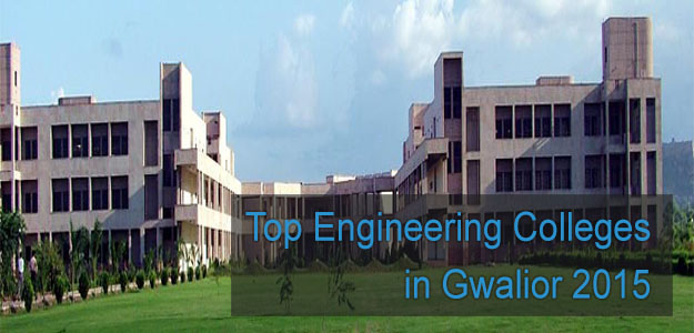 Top Engineering Colleges in Gwalior 2015
