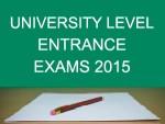 University Level Entrance Exams 2015