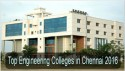 Top Engineering Colleges in Chennai 2016