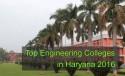 Top Engineering Colleges in Haryana 2016