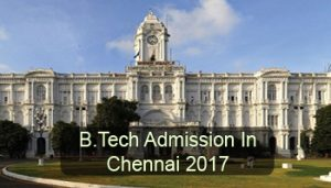 B.Tech Admission in Chennai 2017