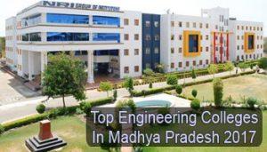 Top Engineering Colleges in Madhya Pradesh 2017
