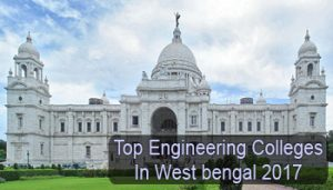 Top Engineering Colleges in West Bengal 2017