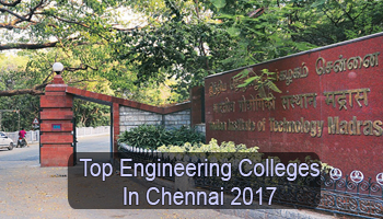 Top Engineering Colleges in Chennai 2017