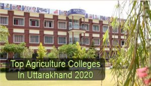 Top Agriculture Colleges in Uttarakhand 2020