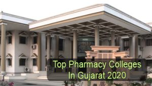 Top Pharmacy Colleges in Gujarat 2020