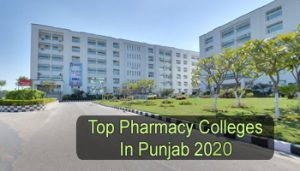 Top Pharmacy Colleges in Punjab 2020