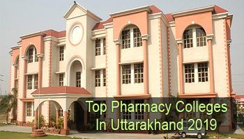 Top Pharmacy Colleges in Uttarakhand-2019
