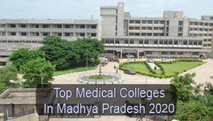 Top Medical Colleges in Madhya Pradesh 2020