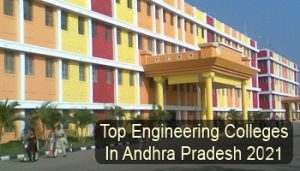 Top Engineering Colleges in Andhra Pradesh 2021