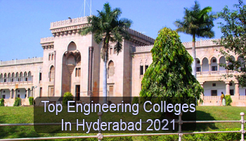 Top Engineering Colleges in Hyderabad 2021