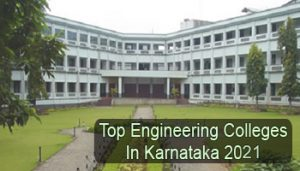 Top Engineering Colleges in Karnataka 2021
