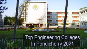 Top Engineering Colleges in Pondicherry 2021