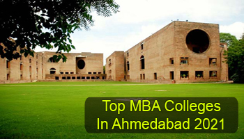 Top MBA Colleges in Ahmedabad 2021