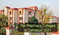 Top Pharmacy Colleges in Dehradun 2021