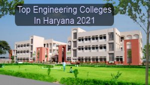 Top Engineering Colleges in Haryana 2021