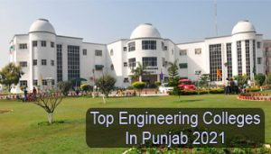 Top Engineering Colleges in Punjab 2021